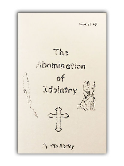 The Abomination of Idolatry #48