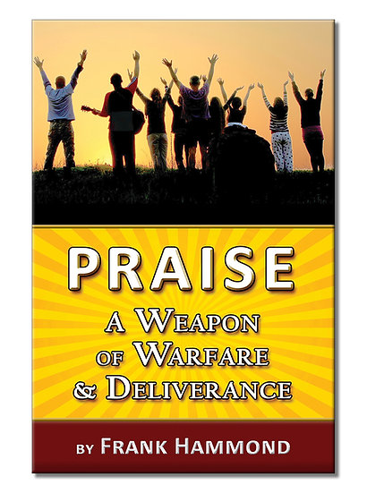 Praise: A Weapon of Warfare and Deliverance