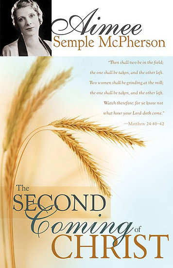 Second Coming of Christ - by Aimee Semple McPherson