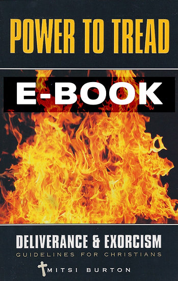 EBOOK: The Power to Tread - Deliverance & Exorcism Guidelines for Christians