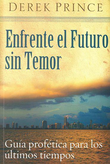 SPANISH: Enfrente el Futuro Sin Temor