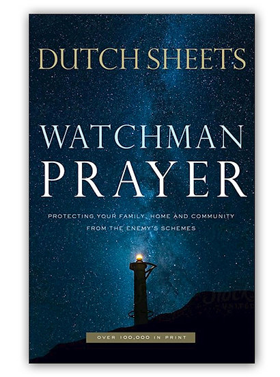 Watchman Prayer: Protecting Your Family from Enemy's Schemes