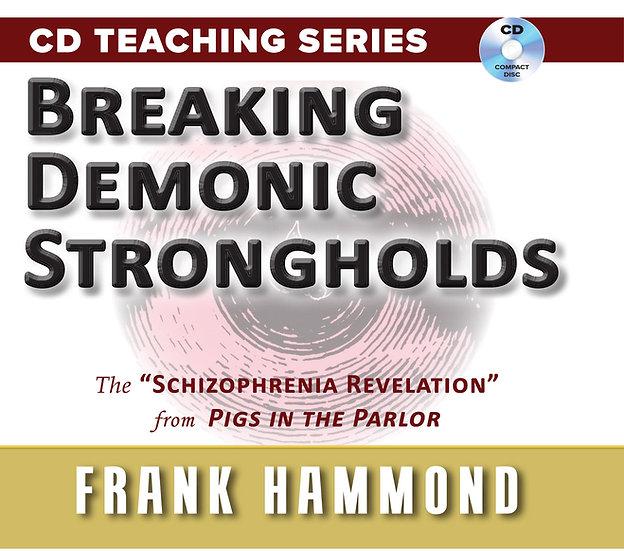 Breaking Demonic Strongholds (2 CDs)