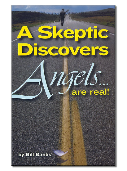 A Skeptic Discovers Angels Are Real!