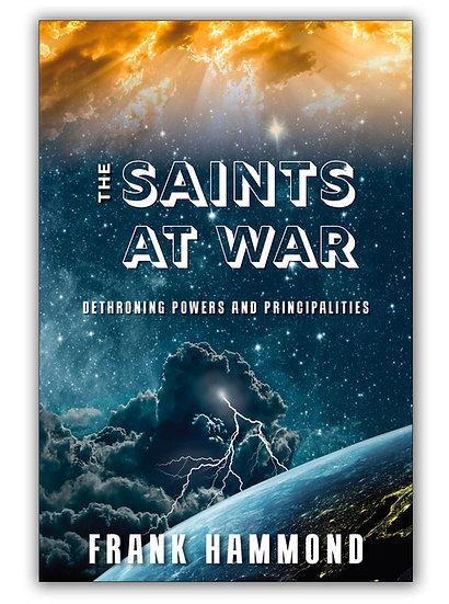 Saints at War: Spiritual Warfare for the Family, Church, Nation