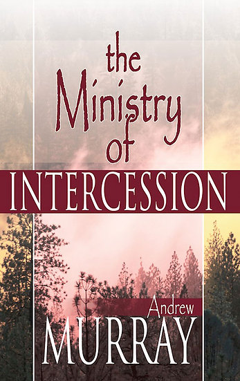 Ministry Of Intercession - Andrew Murray