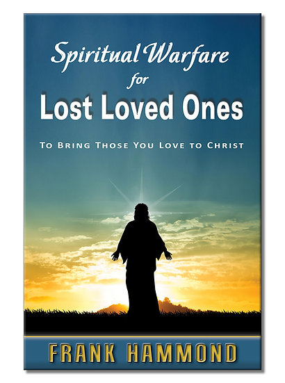 Spiritual Warfare for Lost Loves Ones