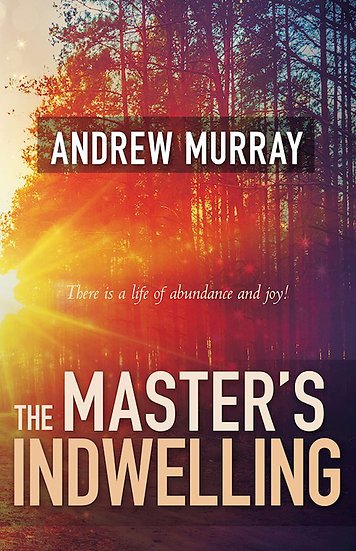 Master's Indwelling - Andrew Murray