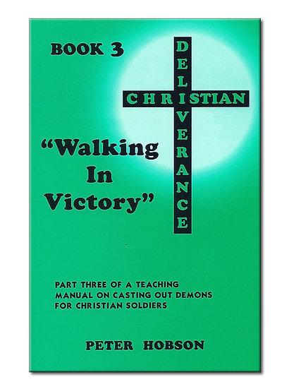 Walking In Victory (Deliverance Series Vol 3)