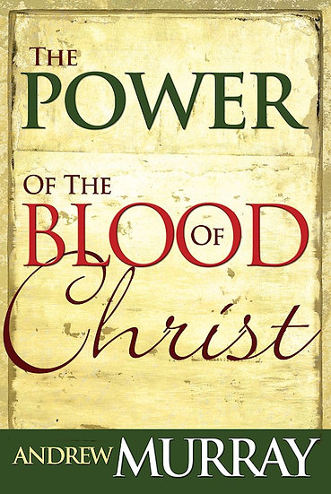 Power Of The Blood Of Christ - Andrew Murray