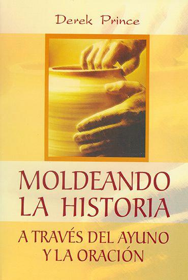 SPANISH: Moldeando la Historia a Través de la Oración y Ayuno