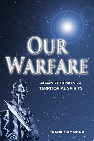 Our Warfare - the Battle Against Spiritual Forces in High Places