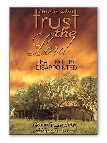Those Who Trust in the Lord Shall Not Be Disappointed