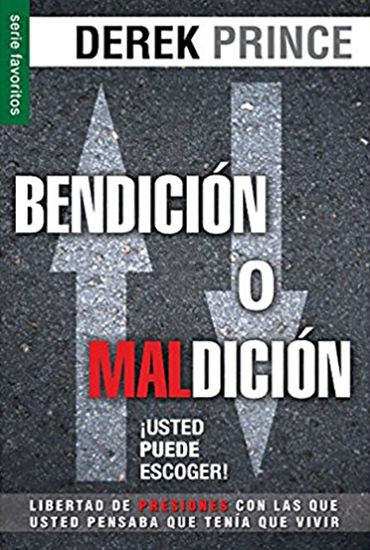 SPANISH: Bendición o Maldición - ¡Usted Puede Escoger!