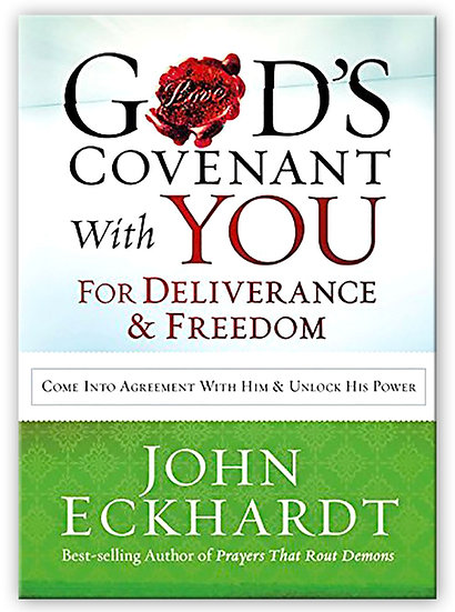 God's Covenant with You for Deliverance and Freedom