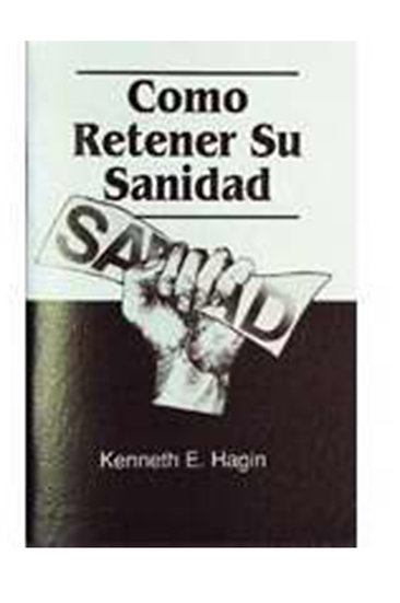 Spanish: How To Keep Your Healing (Cómo Retener su Sanidad)
