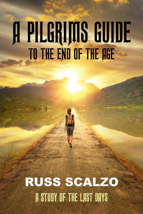 A Pilgrims Guide to the End of the Age