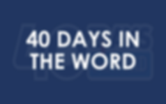 40 Days in the Word | Searchlight Church