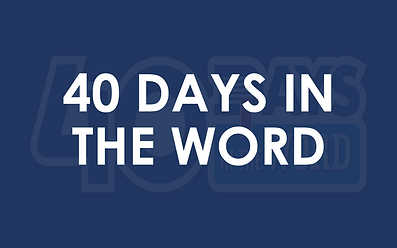 40 Days in the Word   Searchlight Church