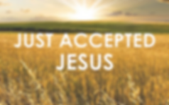 Just Accepted Jesus | Searchlight Church