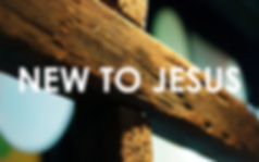 New to Jesus | Searchlight Church