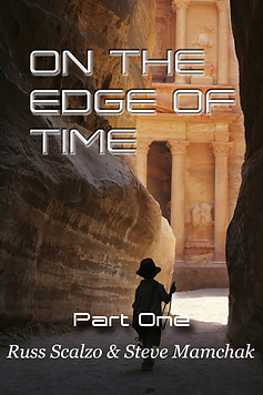 """On the Edge of Time"" Part One by Russ Scalzo & Steve Mamchak"