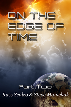 """On the Edge of Time"" Part Two by Russ Scalzo & Steve Mamchak"