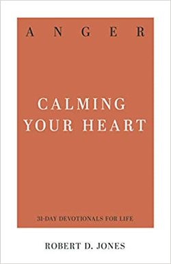 Anger, Calming Your Heart