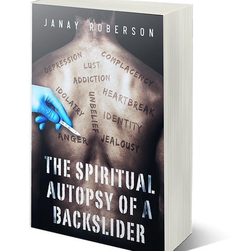 The Spiritual Autopsy of a Backslider