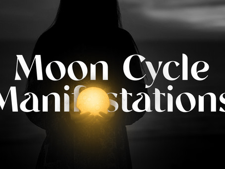 Moon Cycle Manifestations