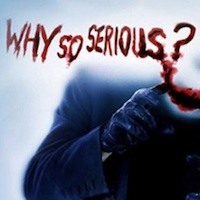 THE DARK KNIGHT: WHY SO SERIOUS?