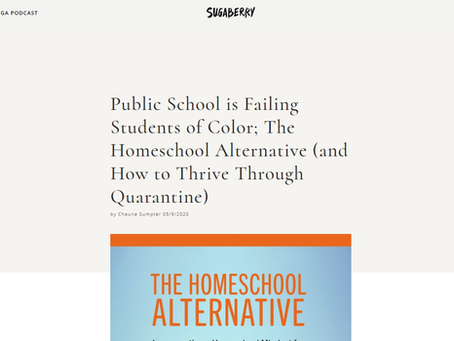 Sugaberry - Public School is Failing Students of Color; The Homeschool Alternative