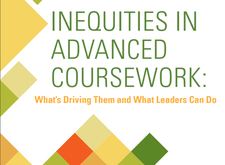 INEQUITIES IN ADVANCED COURSEWORK REPORT RELEASED