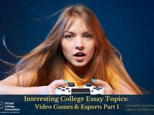 Interesting College Essay Topics: Video Games & Esports Part 1