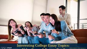 Interesting College Essay Topics: Video Games & Esports Part 3