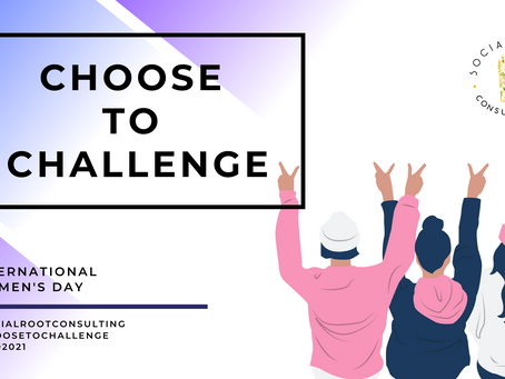 Choose to Challenge, because from challenge comes change