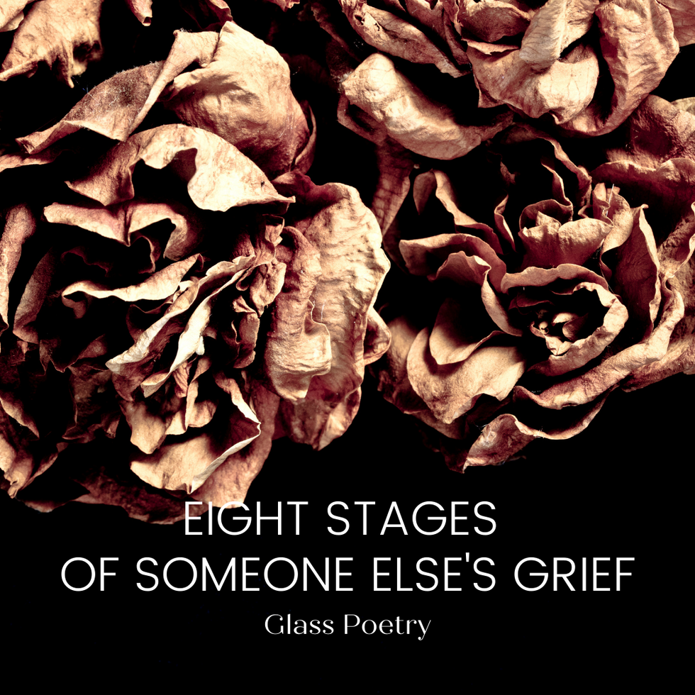 Eight Stages of Someone Else's Grief