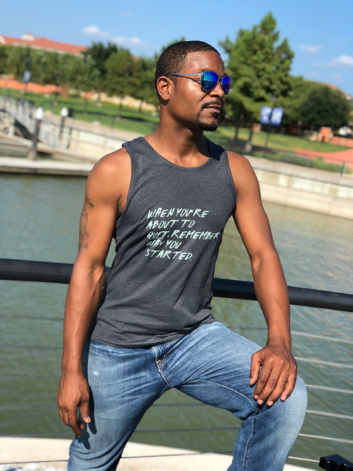 "MEN'S ""REMEMBER WHY YOU STARTED"" WORKOUT TANK"