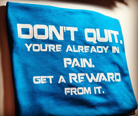 DON'T QUIT ...TEAL BLUE