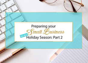 Preparing your Small Business for the Holiday Season: Part 2