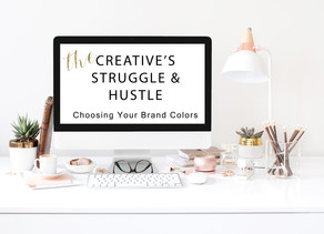The Creative's Struggle & Hustle: Choosing Brand Colors