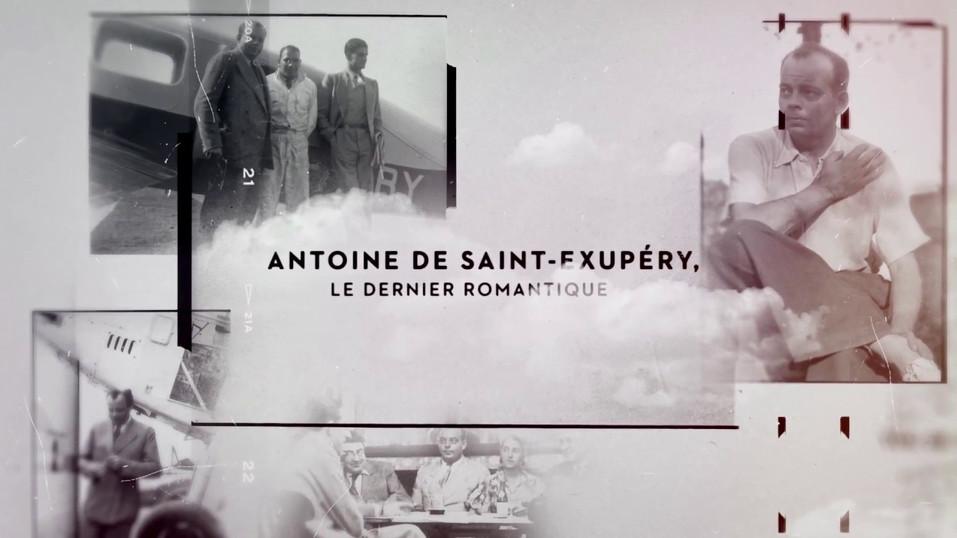 Antoine de Saint-Exupéry, le dernier romantique