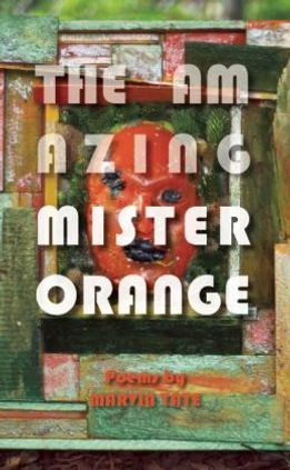Book of Poems, The Amazing Mister Orange, by Marvin Tate