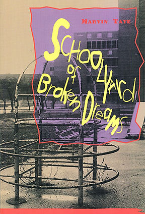 Book of poems Schooyard of Broken Dreams by Marvin Tate