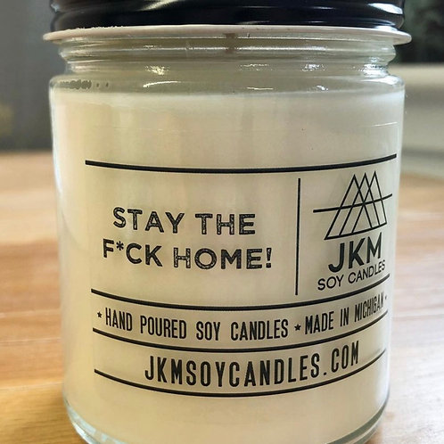Stay The F*** Home Soy Candle