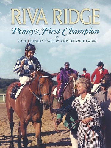 Riva Ridge ~ Penny's First Champion