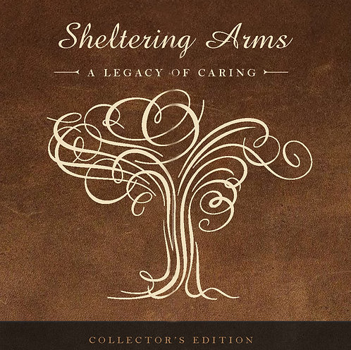 Sheltering Arms~A Legacy of Caring