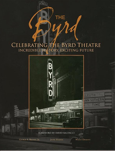 THE BYRD ~ CELEBRATING THE BYRD THEATRE