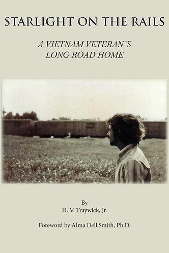 Starlight On The Rails - A Vietnam Veterans Long Road HOme