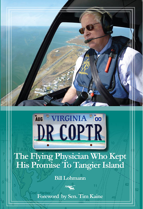 DR. COPTR -The Flying Physician Who Kept His Promise to Tangier Island